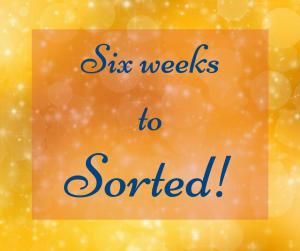 Six weeks to sorted